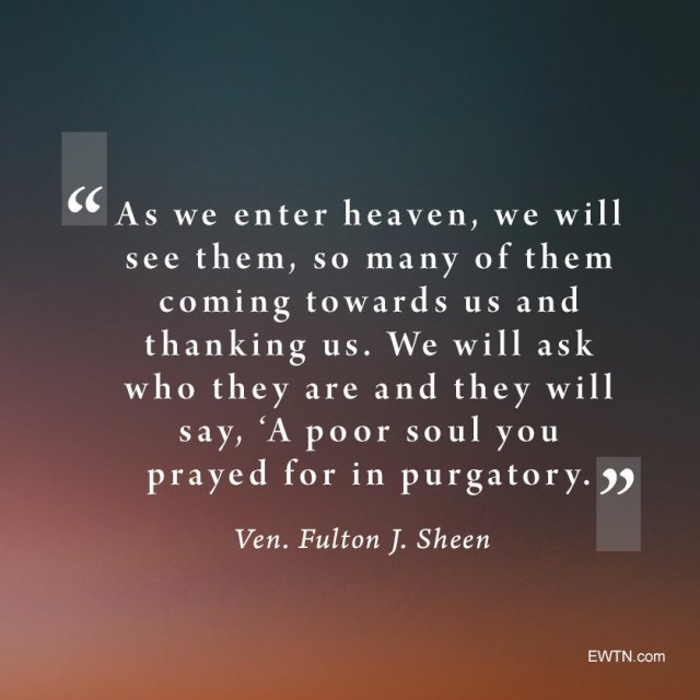Sheen - Pray for the souls in Purgatory