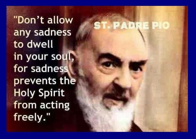 Pio - don't allow sadness to dwell.jpg