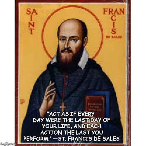 St. Francis De Sales - How to live.jpg