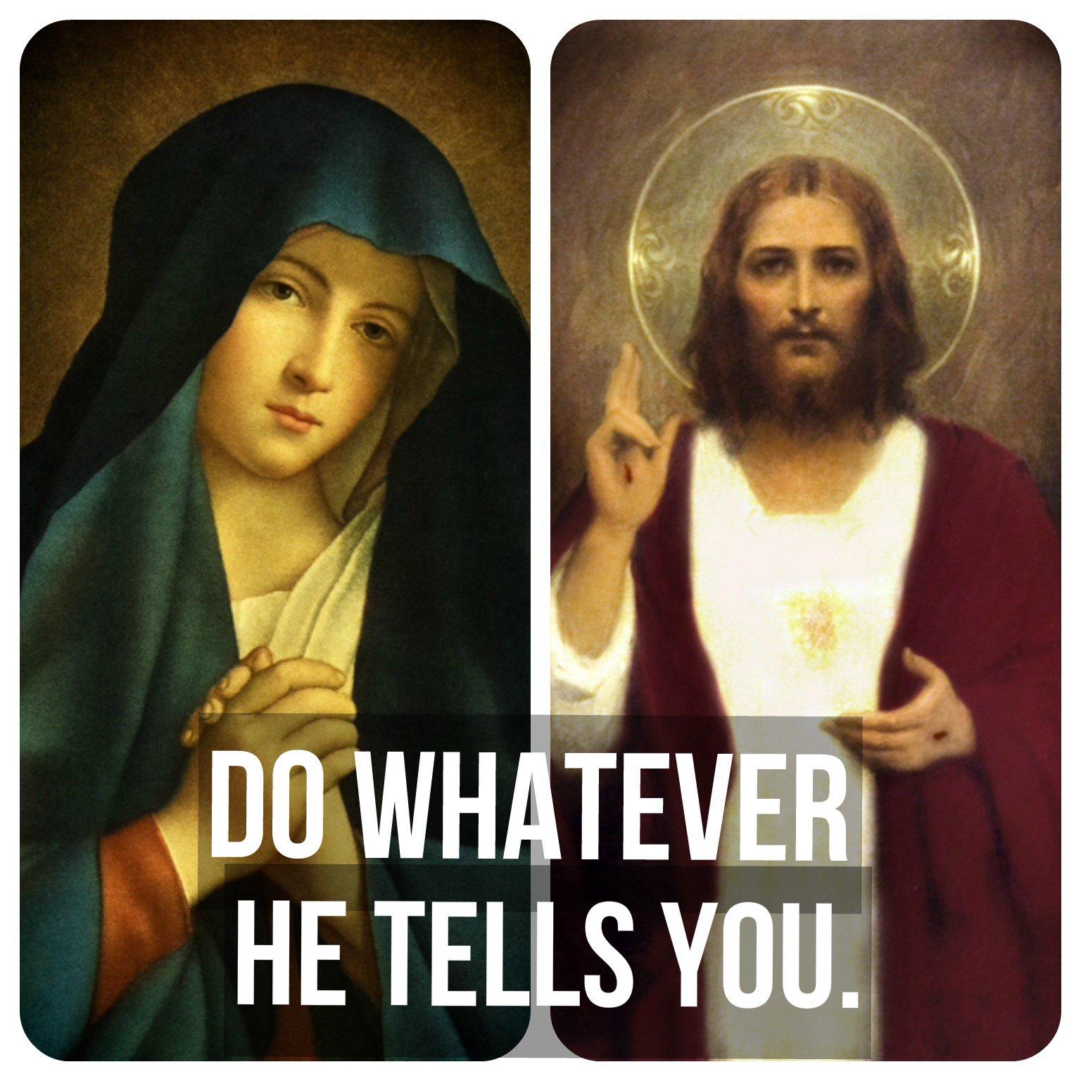 Whatever He tells you.jpg