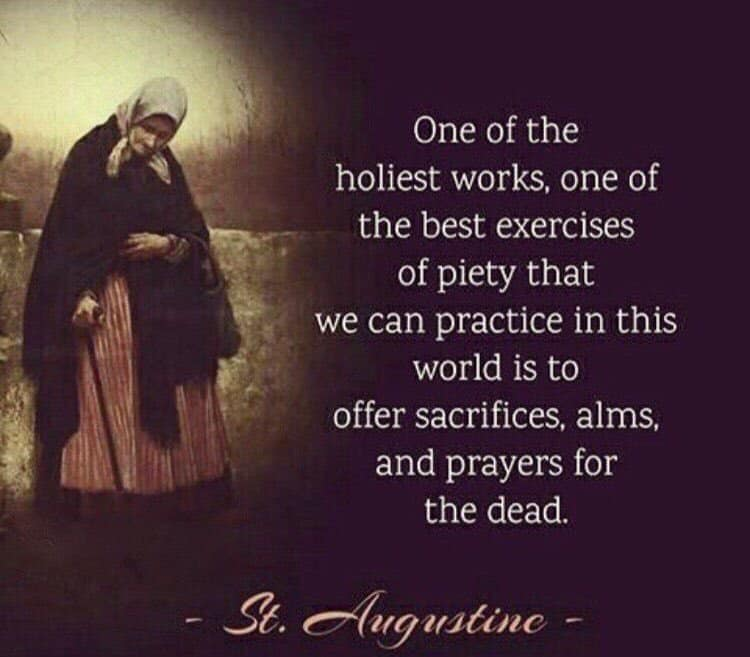 St. Augustine - sacrifices, alms and prayers for the dead.jpg